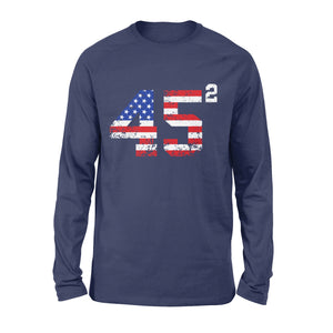 45 Squared President Trump 2020 election American - Standard Long Sleeve