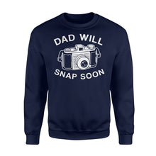 Load image into Gallery viewer, Dad Will Snap Soon Premium Fleece Sweatshirt Apparel S / Navy