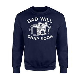 Dad Will Snap Soon Premium Fleece Sweatshirt Apparel S / Navy