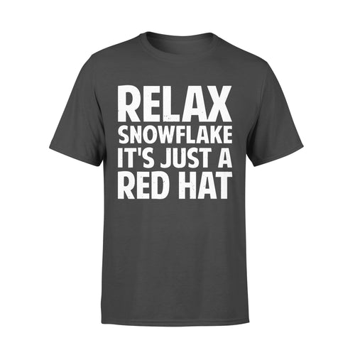 Relax Snowflake It's Just A Red Hat Funny Trump Maga - Standard T-shirt Apparel S / Black