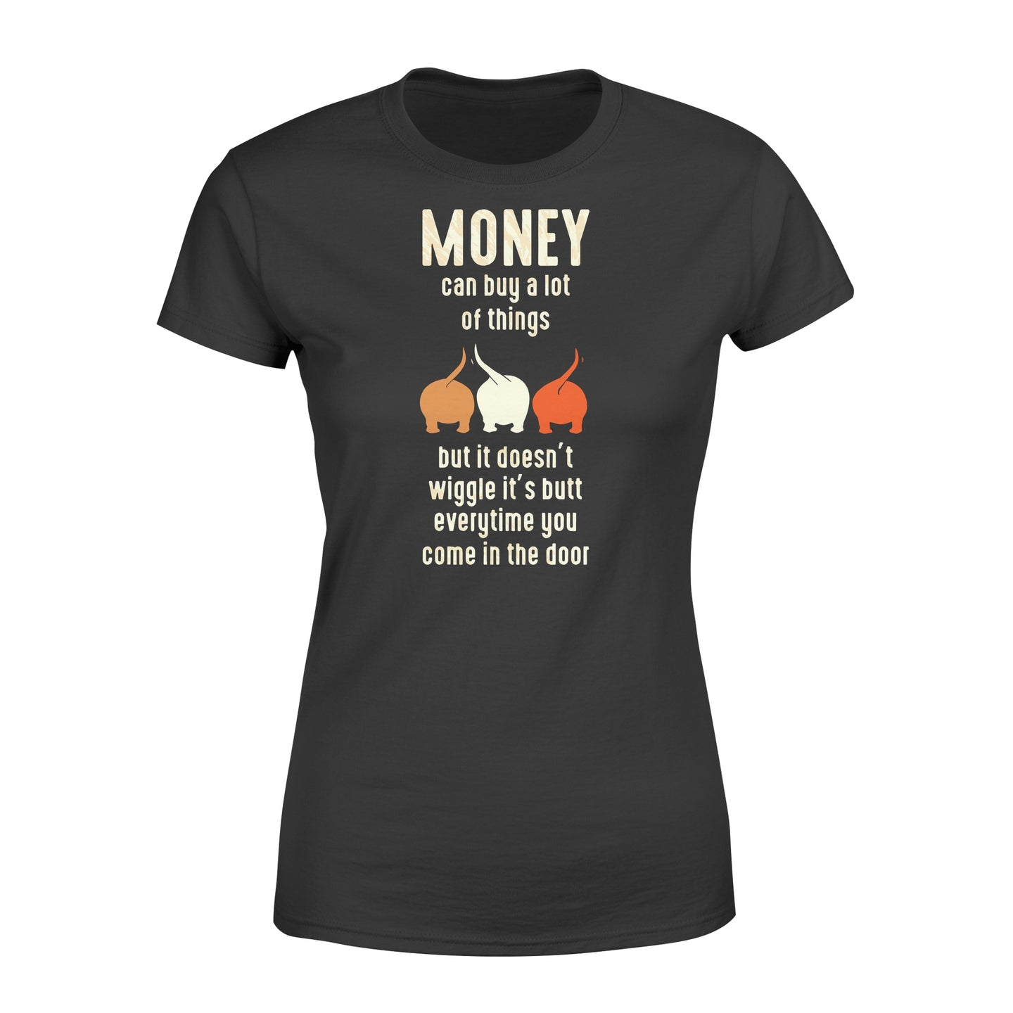 Money Can Buy A Lot Of Things Dog Lover - Standard Women's T-shirt Apparel XS / Black