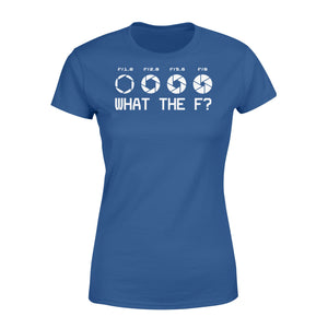 What The F Funny Camera Photographer - Standard Women's T-shirt Apparel XS / Royal
