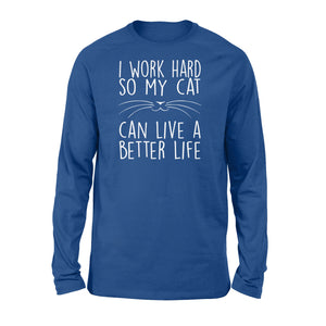I Work Hard So My Cat Lovers - Standard Long Sleeve Apparel S / Royal