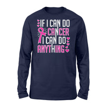 Load image into Gallery viewer, If I Can Do Cancer...I Can Do Anything - Standard Long Sleeve
