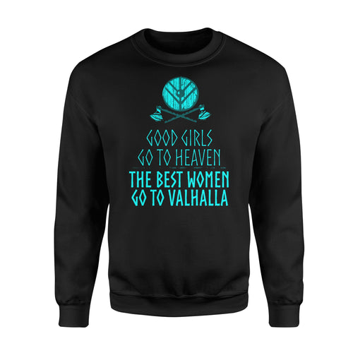 Good Girls Go To Heaven The Best Women Go To Valhalla - Standard Fleece Sweatshirt Apparel S / Black
