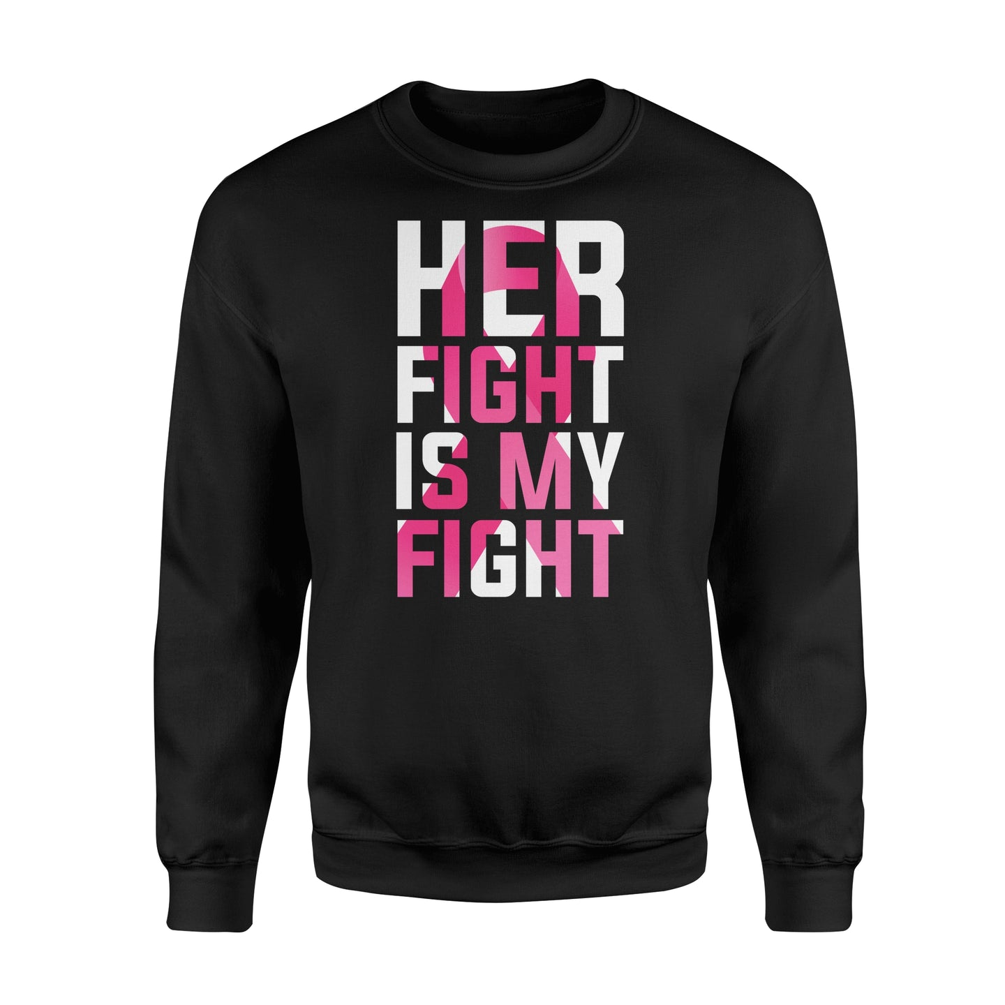 Her Fight Is My Fight - Standard Fleece Sweatshirt