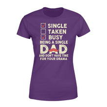 Load image into Gallery viewer, Single Taken Busy Being A Single Dad - Standard Women's T-shirt Apparel XS / Purple