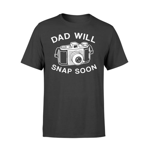 Dad Will Snap Soon T-shirt Apparel S / Black