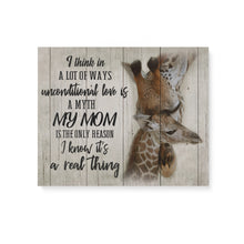 Load image into Gallery viewer, A Lot Of Ways Unconditional Love Is A Myth Mom Is The Reason I know It's A Real Thing Gift For Mother - Matte Canvas
