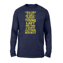 Load image into Gallery viewer, Young Lady And Then I Started Playing Hockey - Standard Long Sleeve Apparel S / Navy