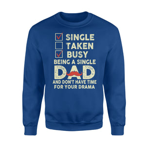 Single Taken Busy Being A Single Dad - Standard Fleece Sweatshirt Apparel S / Royal