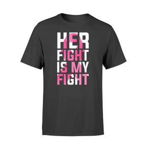 Her Fight Is My Fight - Standard T-shirt