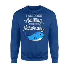 Load image into Gallery viewer, I Am Done Adulting Lets Be Narwhals - Standard Fleece Sweatshirt Apparel S / Royal