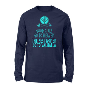 Good Girls Go To Heaven The Best Women Go To Valhalla - Standard Long Sleeve Apparel S / Navy