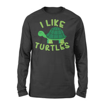Load image into Gallery viewer, I like Turtles Tortoise Sea Beach Lover - Standard Long Sleeve Apparel S / Black