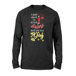 Drink Wine And Pet My Dog Pet Lover - Standard Long Sleeve Apparel S / Black