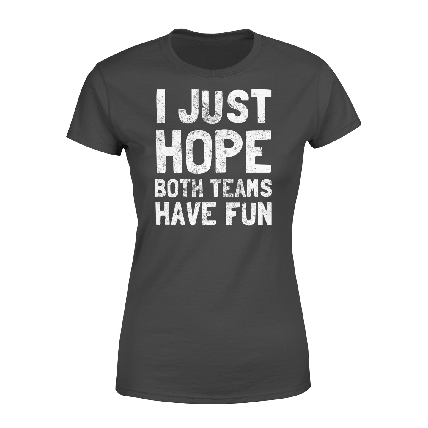 Funny I Just Hope Both Teams Have Fun - Standard Women's T-shirt Apparel XS / Black