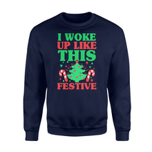 Load image into Gallery viewer, Christmas Vacation T Shirts I Woke Up Like This Festive Christmas - Standard Fleece Sweatshirt Apparel S / Navy