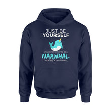 Load image into Gallery viewer, You Want To Be A Narwhal - Standard Hoodie Apparel S / Navy