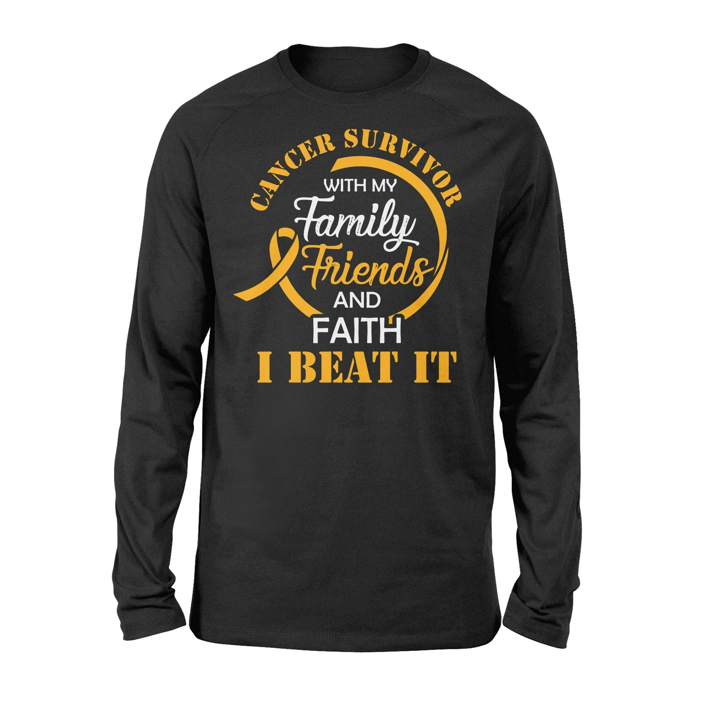 Cancer Survivor With My Family Friends - Faith I Beat It - Standard Long Sleeve Apparel S / Black