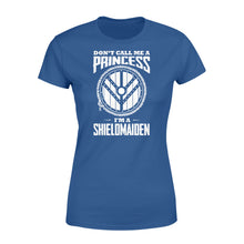 Load image into Gallery viewer, Don't Call Me A Princess I'm A Shieldmaiden Viking - Standard Women's T-shirt Apparel XS / Royal