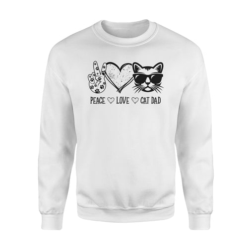 Funny Peace Love Cat Dad Life Fathers Day Shirt Kitten Lovers Owner Birthday - Standard Fleece Sweatshirt