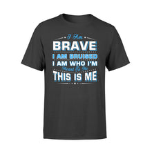 Load image into Gallery viewer, I Am Brave I Am Bruised Fathers Day - Standard T-shirt