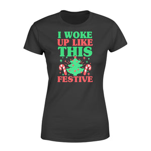 Christmas Vacation T Shirts I Woke Up Like This Festive Christmas - Standard Women's T-shirt Apparel XS / Black