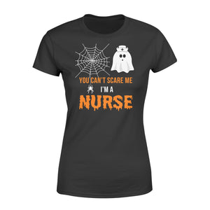 Nursing Halloween You Can't Scare Me I'm A Nurse - Standard Women's T-shirt