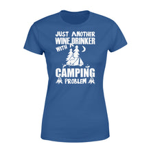 Load image into Gallery viewer, Just Another Wine Drinker Camping Problem Outdoor - Standard Women's T-shirt Apparel XS / Royal
