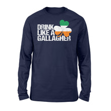 Load image into Gallery viewer, Drink Like A Gallagher St Patrick's Day Irish - Standard Long Sleeve Apparel S / Navy