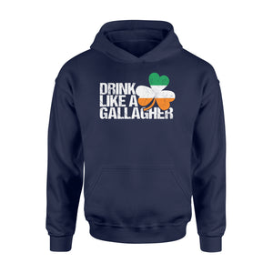 Drink Like A Gallagher St Patrick's Day Irish - Standard Hoodie Apparel S / Navy