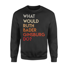 Load image into Gallery viewer, Vintage What Would Ruth Bader Ginsburg Do Feminist - Standard Fleece Sweatshirt Apparel S / Black