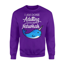 Load image into Gallery viewer, I Am Done Adulting Lets Be Narwhals - Standard Fleece Sweatshirt Apparel S / Purple