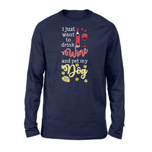 Drink Wine And Pet My Dog Pet Lover - Standard Long Sleeve Apparel S / Navy
