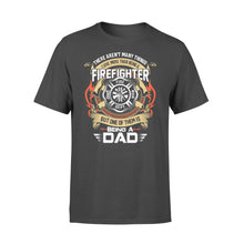 Load image into Gallery viewer, There Aren't Many Things I Love More Than Being A Firefighter - Standard T-shirt Apparel S / Black