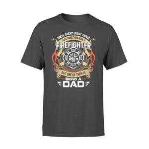There Aren't Many Things I Love More Than Being A Firefighter - Standard T-shirt Apparel S / Black