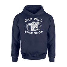 Load image into Gallery viewer, Dad Will Snap Soon Standard Hoodie Apparel S / Navy