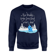 Load image into Gallery viewer, Bye Buddy Hope You Find Your Dad Narwhal - Standard Fleece Sweatshirt Apparel S / Navy