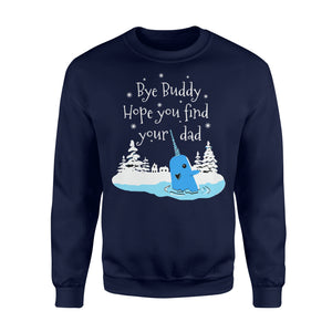 Bye Buddy Hope You Find Your Dad Narwhal - Standard Fleece Sweatshirt Apparel S / Navy