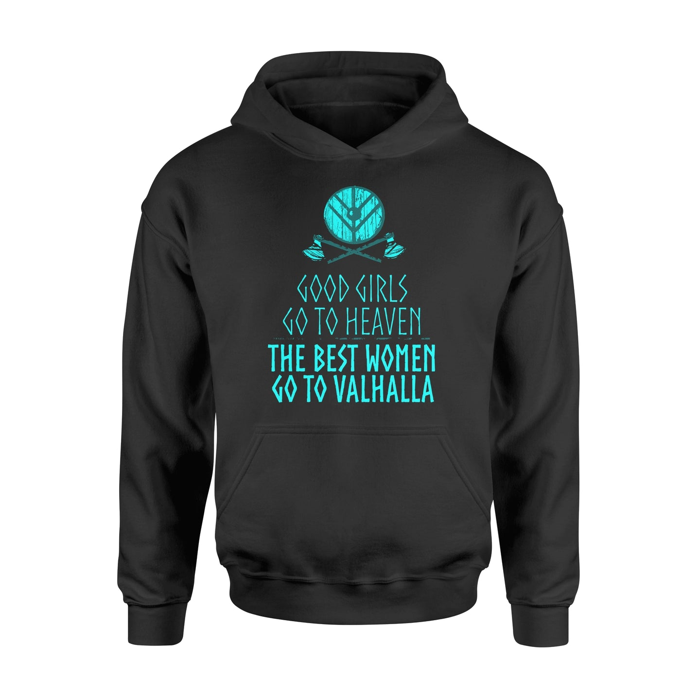 Good Girls Go To Heaven The Best Women Go To Valhalla - Standard Hoodie Apparel S / Black