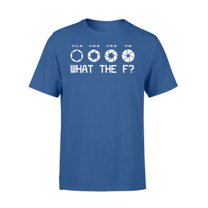 What The F Funny Camera Photographer - Standard T-shirt Apparel S / Royal