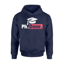 Load image into Gallery viewer, Funny PhD Graduation - Standard Hoodie Apparel S / Navy