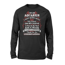 Load image into Gallery viewer, I'm An Aquarius I Was Born With My Heart On My Sleeve Birthday - Standard Long Sleeve Apparel S / Black