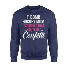 Load image into Gallery viewer, F-Bomb Hockey Mom I Sprinkle That Hockey Players - Standard Fleece Sweatshirt Apparel S / Navy