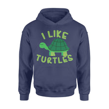 Load image into Gallery viewer, I like Turtles Tortoise Sea Beach Lover - Standard Hoodie Apparel S / Navy