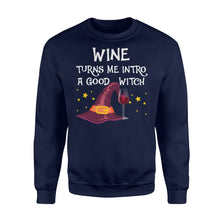 Load image into Gallery viewer, Wine Turns Me Intro A Good Witch Halloween T Shirt - Standard Fleece Sweatshirt Apparel S / Navy