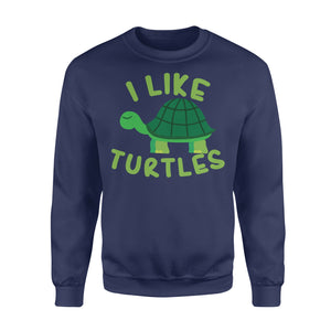 I like Turtles Tortoise Sea Beach Lover - Standard Fleece Sweatshirt Apparel S / Navy