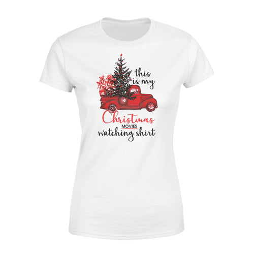 Christmas Tree Santa Car Gift Matching This Is My Christmas Movies Watching Shirt - Standard Women's T-shirt Apparel XS / White