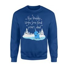 Load image into Gallery viewer, Bye Buddy Hope You Find Your Dad Narwhal - Standard Fleece Sweatshirt Apparel S / Royal